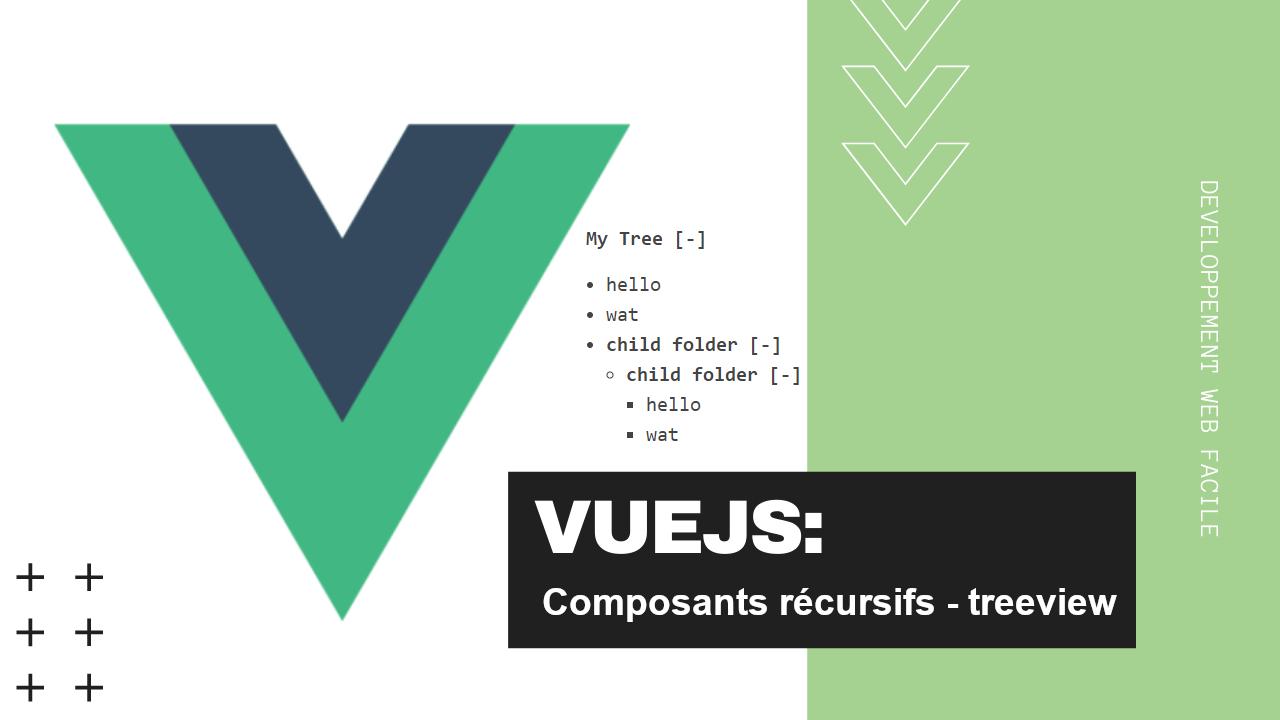 VueJs composants récursifs treeview